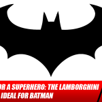 Supercar for a Superhero: The Lamborghini Ankonian is Ideal for Batman