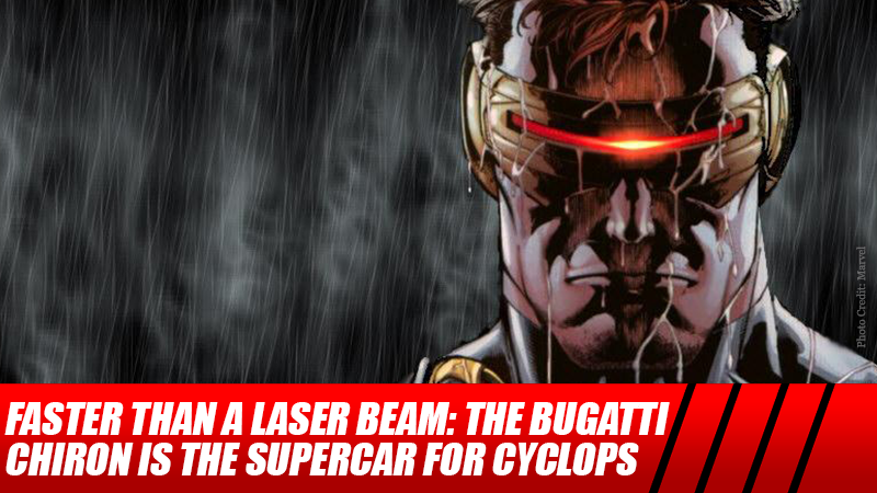 Faster than a Laser Beam: The Bugatti Chiron is the Supercar for Cyclops