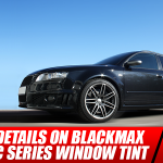 All the Details on BlackMax Ceramic Series Window Tint